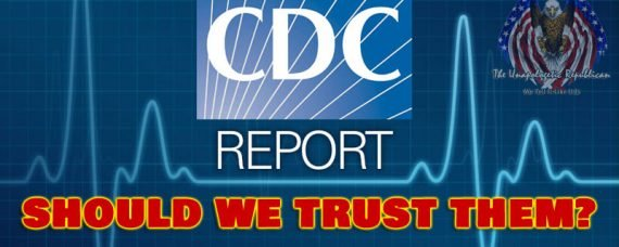 The CDC, are they full of sh*t, just morons, or puppets of the Left? You tell me, You Can Comment Below.