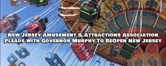 The New Jersey Amusement & Attractions Association Writes Letter to Governor Murphy, pleading to reopen NJ.