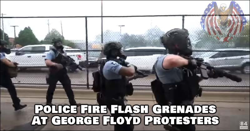Police Fire Flash Grenades At George Floyd Protesters. SEE VIDEO BELOW.