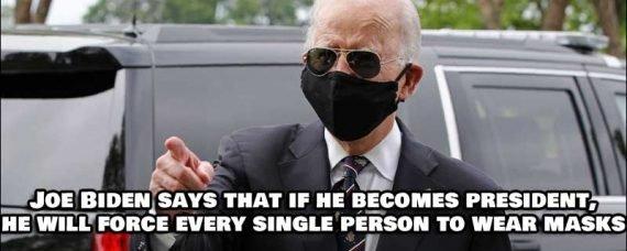 Joe Biden, if President, would force every single American to wear a mask