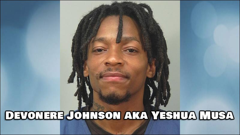 28-year-old Devonere Johnson (aka Yeshua Musa)