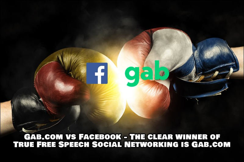 Gab.com vs Facebook - The clear winner of True Free Speech Social Networking is Gab.com - Switch over today.