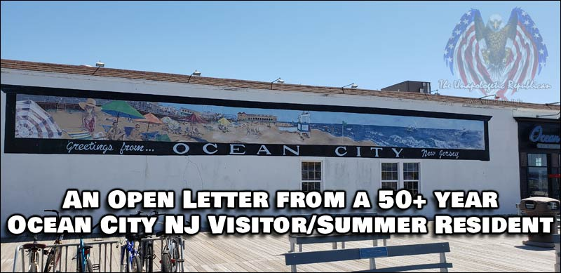 Read the Open Letter from a 50+ Year Summer Visitor/Resident of Ocean City NJ.