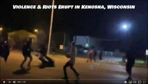 Video from Kenosha Wisconsin Riots & Violence. See video below.