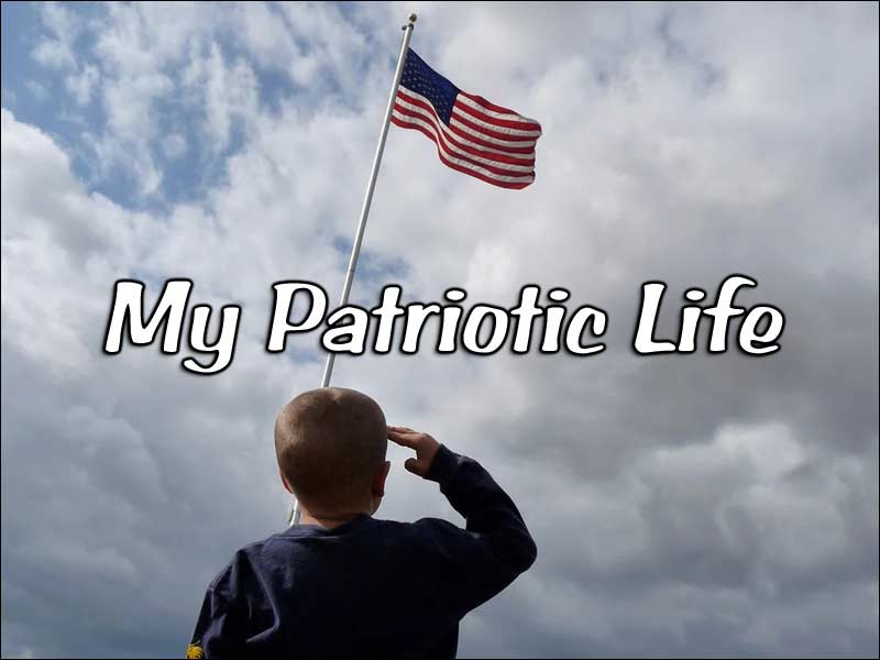 My Patriotic Life During Trying Times