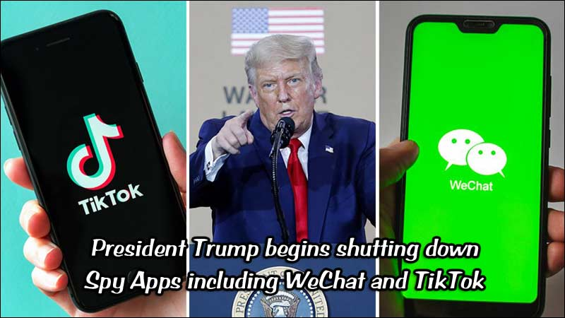 President Trump shuts down spy app WeChat and TikTok is Next.
