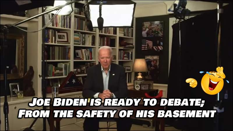 Joe Biden is all ready for the 2nd Presidential Debate of 2020 ... From the safety of his own basement. (How can anyone expect this guy go out and lead this country when he won't even come out for a debate??)