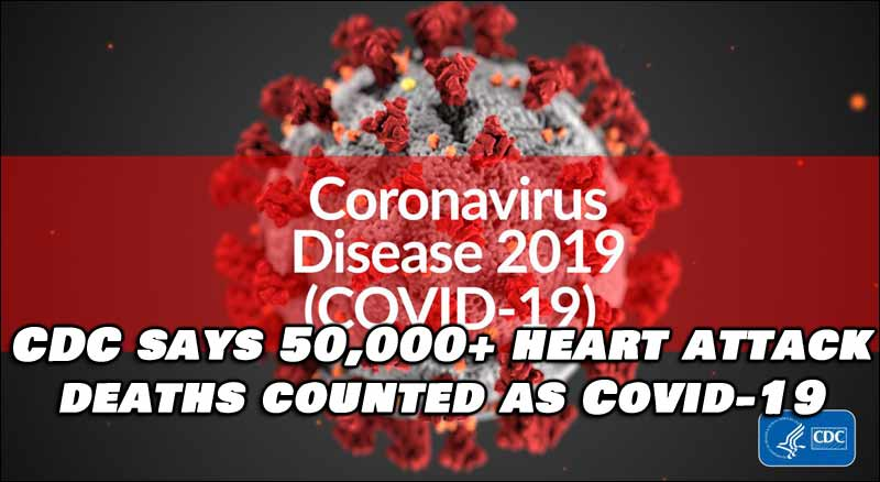 CDC Says Over 50,000 Heart Attack Deaths Counted as Covid-19 Deaths
