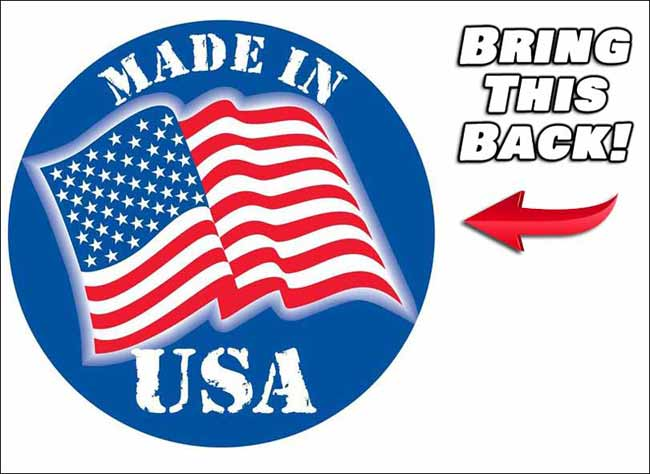 Bring back 'Made In The USA', I'll Gladly Pay Any Difference!!