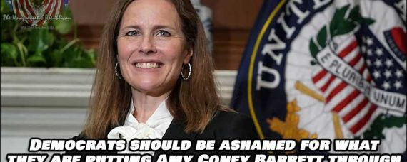 Our Democratic Leaders are Disgusting Human Beings for what they are putting Amy Coney Barrett through.