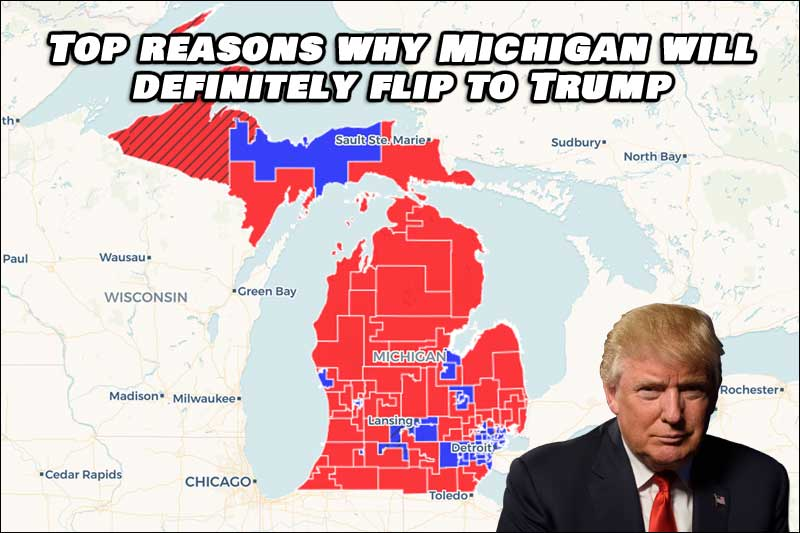 Top Reasons Why Michigan Will Definitely Flip To Trump