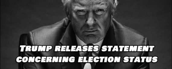 Statement from President Trump about Election Status