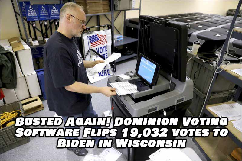 Busted Again! Over 19,000 Wisconsin Votes Illegally Flipped From Trump to Biden