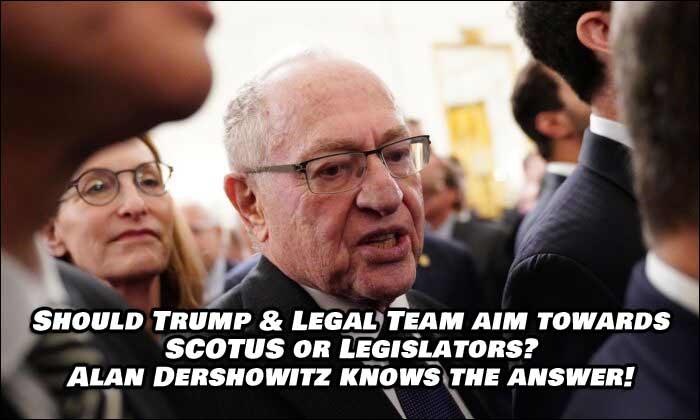 Should Trump Aim His Sights at SCOTUS or Legislators? Alan Dershowitz has the answer.
