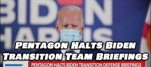 Something Big Happening. Pentagon Stops Briefing Biden Transition Team