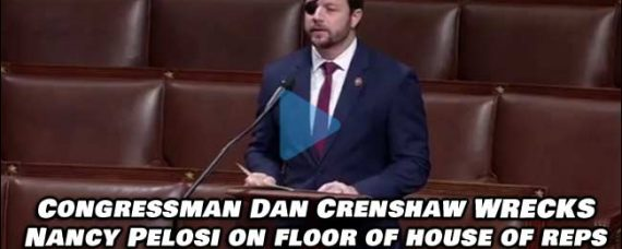 Dan Crenshaw Absolutely WRECKS Nancy Pelosi on House of Reps Floor, Holds Nothing Back