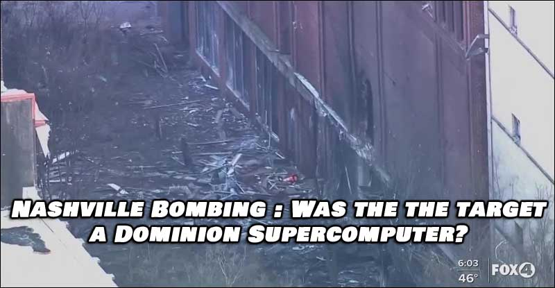 Nashville Explosion, Was the Target a Dominion SuperComputer?