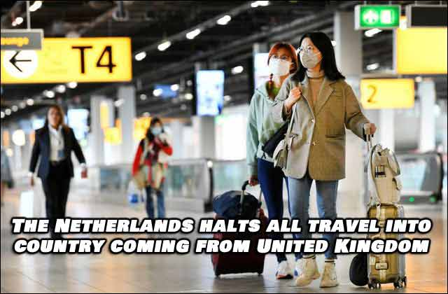 Netherlands Halts All Travel Into The Country From UK