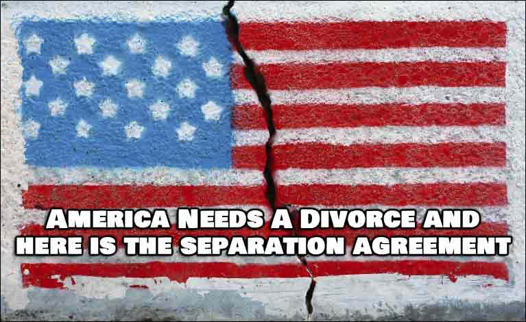 America Needs a Divorce, Here is How To Divide It All Up