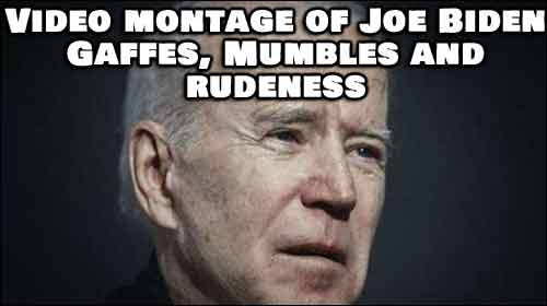 Video Montage of Joe Biden's Rudeness, Gaffes and Mumbles (Watch Video Below)