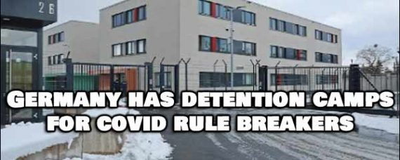 Germany Brings Back Detention Camps, This Time For Covid Offenders