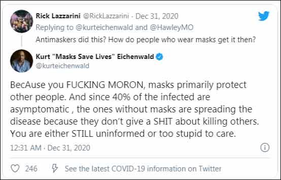 One twitter user responded and asked how this is all to blame on anti-maskers and Eichenwald released his anger.