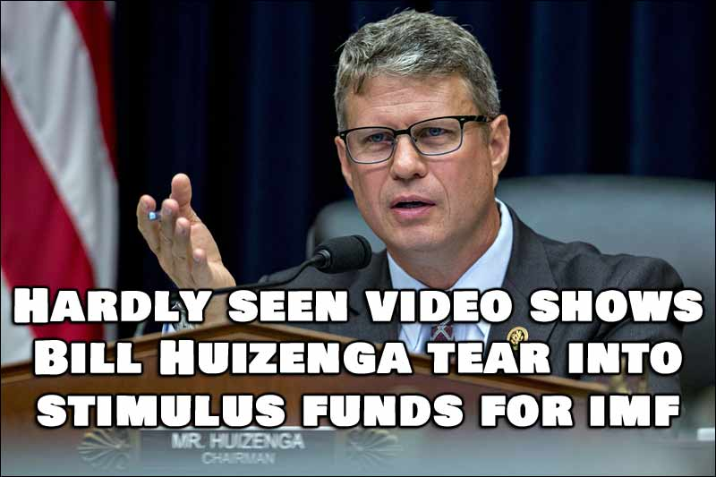 Bill Huizenga Tears Into The 3 Trillion Dollar Stimulus To IMF (Video)
