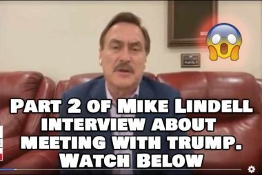 Part 2 of Mike Lindell Interview About Trump Visit (Watch Video Below)