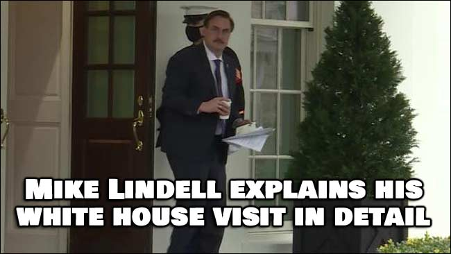 Mike Lindell Explains Why He Was Visiting The President on January 15th, 2021