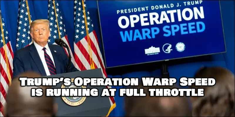 Trump's Operation Warp Speed Running Full Throttle