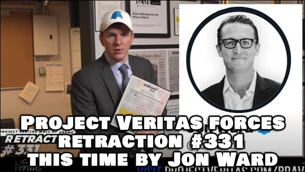 James O'Keefe Project Veritas Release Retracto 331 about Yahoo's Jon Ward (Video Below)