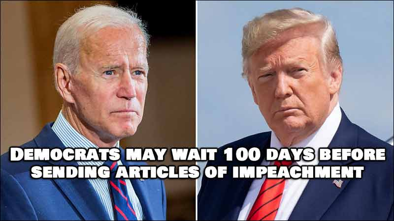 Democrats May Plan to Give Joe Biden 100 days before attempting Trump Impeachment