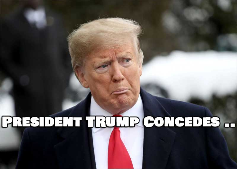 President Trump Concedes ...