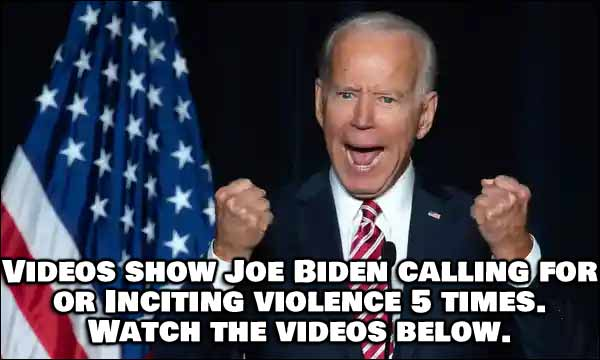(VIDEO) Watch Joe Biden Openly Call For Violence or Incite Violence At Least 5 Times
