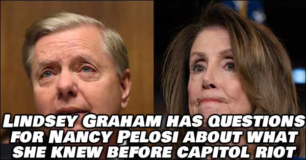 Senator Lindsey Graham Has Questions For Pelosi About Capitol Riot