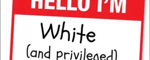I'm a White, Privileged, Conservative, Male. HOW DARE I!!