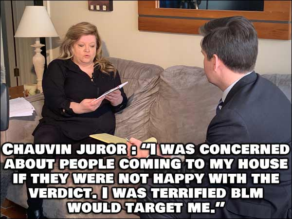 Juror of Chauvin Court Case - I Was Terrified BLM Would Target Me