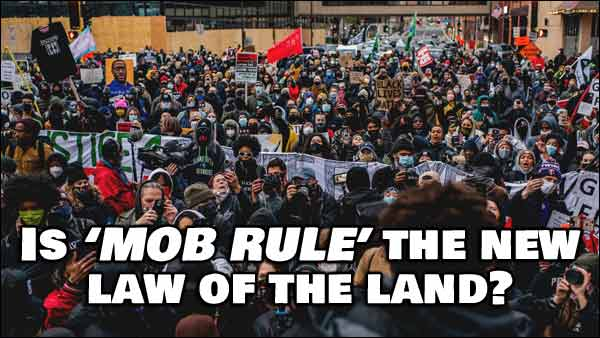 Mob Rule, The New Law Of The Land