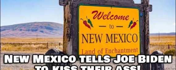 New Mexico Tells Joe Biden To Kiss Their Ass About Vaccine Mandates