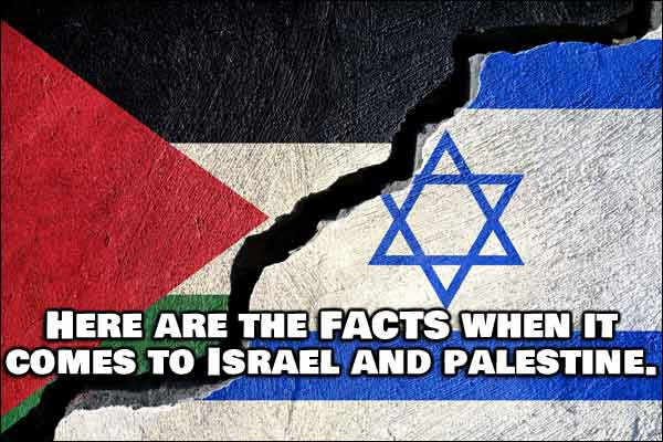Israel and Palestine, Here's The Real Deal